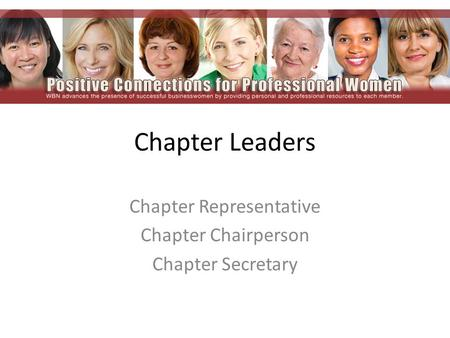 Chapter Leaders Chapter Representative Chapter Chairperson Chapter Secretary.