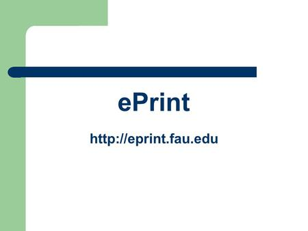 EPrint  What is ePrint ? ePrint is the location where Banner Reports are stored for the use of those who need to refer to various.