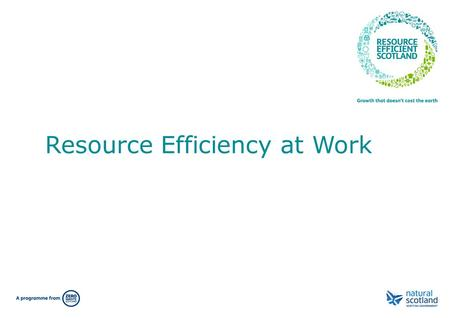 Resource Efficiency at Work. Resource efficiency - home vs work.
