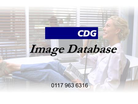 Image Database 0117 963 6316. Contents About CDG Database Functions Colour Correction Working With Clipping Paths Working With Layout File Handling &