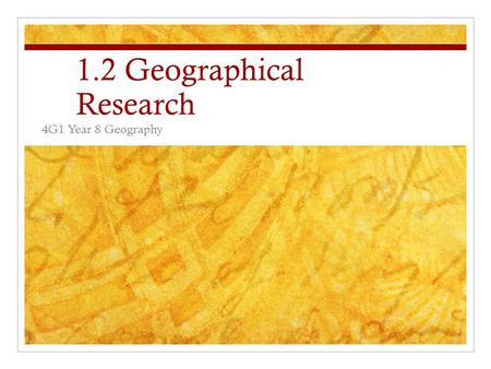 1.2 Geographical Research 4G1 Year 8 Geography. Syllabus Key geographical questions apply key geographical questions to a local environment Fieldwork:
