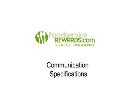 Communication Specifications. Size: 468 x 60 pixels* Resolution: 72 dpi Max. File Size: 35K Format: JPEG, GIF or.swf flash files. Gif files in RGB format.