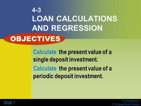 4-3 LOAN CALCULATIONS AND REGRESSION