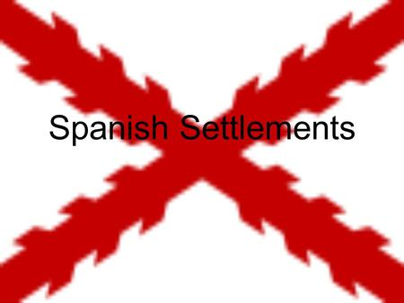 Spanish Settlements. Spain in Texas Most Spanish activity was in Eastern Texas due to the French Louisiana. They built Catholic missions. The purpose.