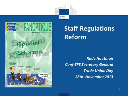 Staff Regulations Reform Rudy Hautman Conf-SFE Secretary General Trade Union Day 28th November 2013 1.