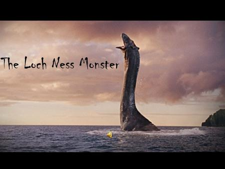 The Loch Ness Monster. Real? Or a Hoax… The Evidence… There has been a total of 135 total sightings of the Loch Ness Monster, in which 116 of those has.
