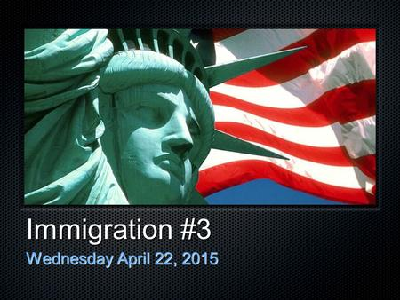 Immigration #3 Wednesday April 22, 2015. A History of Immigration Review Pre-1880s - no immigration restrictions in the US 1882 - Chinese Exclusionary.