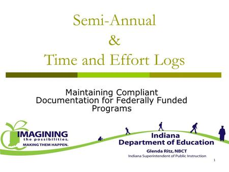 1 Semi-Annual & Time and Effort Logs Maintaining Compliant Documentation for Federally Funded Programs.