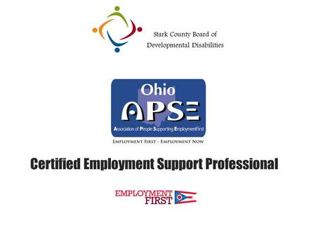 Certified Employment Support Professional. What is the CESP program? First in the nation to create national guidelines Created by subject matter experts.