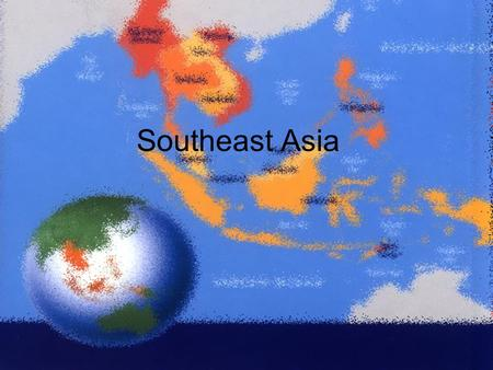 Southeast Asia. Land Areas (in thousand km 2 ) Mexico (1,964) > Indonesia (1,905) Myanmar (677) > France (643) Thailand (513) > Spain (505) Vietnam.