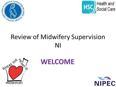 Review of Midwifery Supervision NI WELCOME. What's happening elsewhere? Brenda Devine 20 th April 2015.