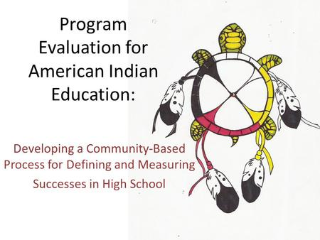 Program Evaluation for American <strong>Indian</strong> Education: