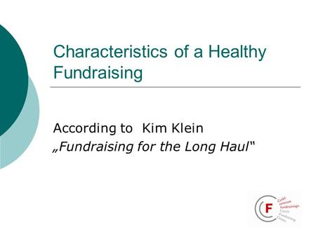 "Characteristics of a Healthy Fundraising According to Kim Klein ""Fundraising for the Long Haul"""