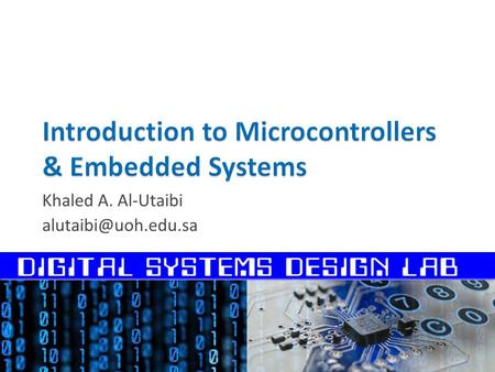 Khaled A. Al-Utaibi  Microprocessors  Microcontrollers  Embedded Systems.