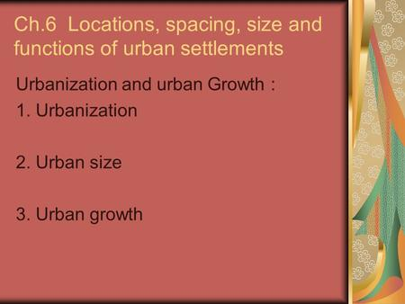 Ch.6 Locations, spacing, size and functions of urban settlements