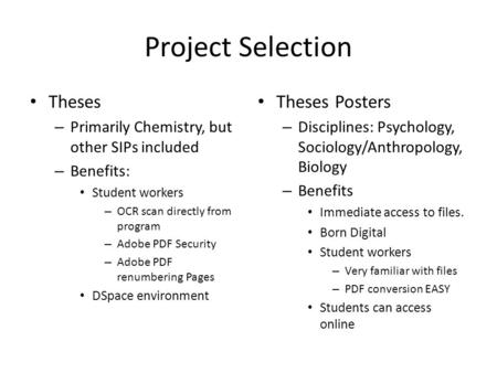 Project Selection Theses Posters – Disciplines: Psychology, Sociology/Anthropology, Biology – Benefits Immediate access to files. Born Digital Student.