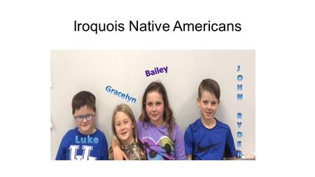 Iroquois Native Americans. The Iroquois tribe ate corn, beans, squash. This is known as the 3 Sisters because they were grown together. Women usually.