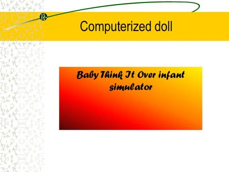 Computerized doll Baby Think It Over infant simulator.