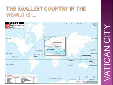 THE SMALLEST COUNTRY IN THE WORLD IS …