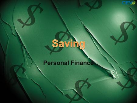 Personal Finance. Saving money is the cornerstone of a strong financial game plan. Some of the main reasons to save include: –To meet a very specific.