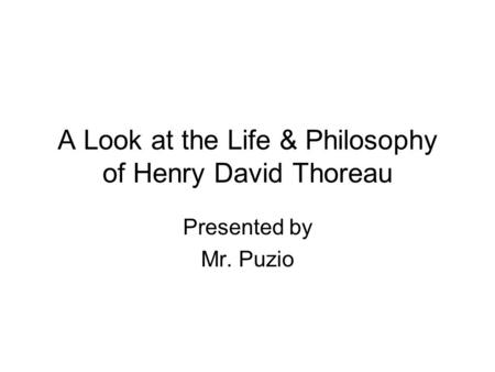 an analysis of henry david thoreaus philosophy on education Henry david thoreau & transcendentalism and a healthy dose of transcendentalist philosophy in 1862, thoreau died at the age of 44 unlock your education.
