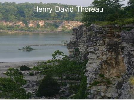 a biography of henry david thoreau an american transcendentalist writer Henry david thoreau it is as a prose writer that thoreau made his most and conformity that he saw as dominant in american culture, thoreau's ideas about.