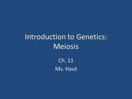 Introduction to Genetics: Meiosis