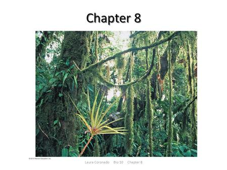 Chapter 8 Laura Coronado Bio 10 Chapter 8. Biology and Society: Rain Forest Rescue – Endangered species of plants that normally reproduce sexually can.