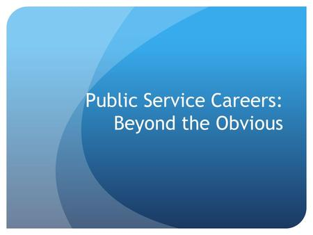 Public Service Careers: Beyond the Obvious. Legal Services Organization Legal services organizations provide direct legal services to indigent individuals.