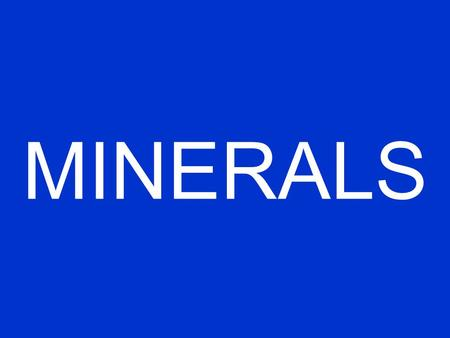 MINERALS What are minerals used for? Have you ever put salt on your food? Chromoly bicycle frames Jewelry (silver, gold, precious stones) Computer chips.