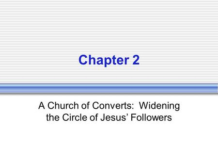 A Church of Converts: Widening the Circle of Jesus' Followers
