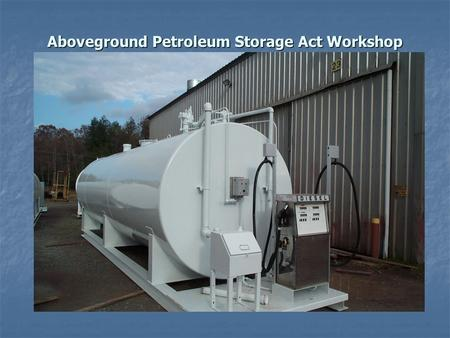 Aboveground Petroleum Storage Act Workshop (APSA).