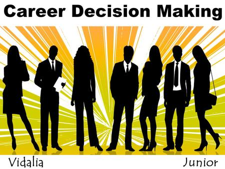 Career Decision Making Vidalia High School Junior class.