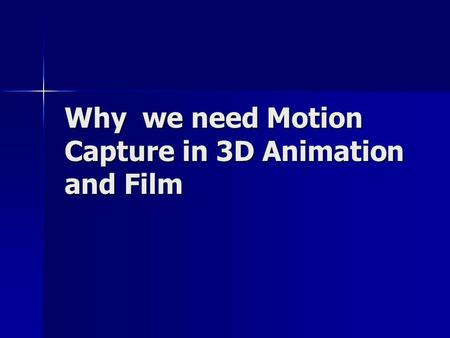 Why we need Motion Capture in 3D Animation and Film.