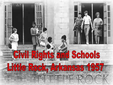 Southern states were against desegregation Individual states tried to ignore the Supreme Court's decision of 1955 Argued they had states rights to keep.