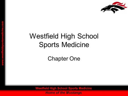 Westfield High School Sports Medicine Chapter One.