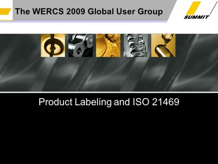 Lonnie Hall6/10/09Product Labeling & ISO 21469 The WERCS 2009 Global User Group Product Labeling and ISO 21469.