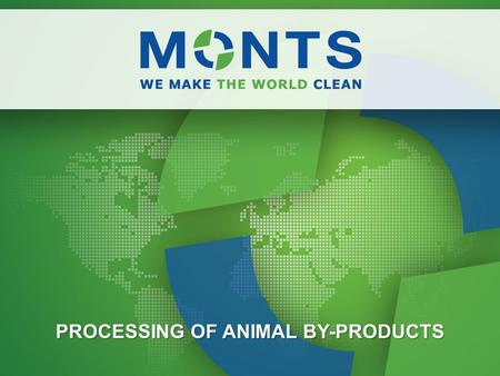 PROCESSING OF ANIMAL BY-PRODUCTS. We are an engineering firm: Our main consumers handle with waste – animal waste, communal waste as well manufacturers.
