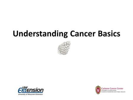 Understanding Cancer Basics. Can cancer be prevented? How is cancer diagnosed? What are cancer risk factors? What does cancer stage mean? Why is it important?