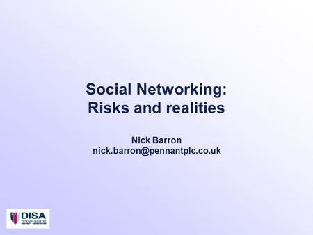 Social Networking: Risks and realities Nick Barron