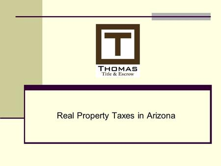 Real Property Taxes in Arizona. Due Dates Taxes assessed annually and payable in two installments 1 st half due October 1, delinquent November 1 2 nd.
