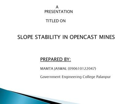 SLOPE STABILITY IN OPENCAST MINES