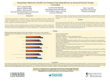 Integrating Collaborative Health Care Training Using Telehealth into an Advanced Practice Nursing Curriculum Participants indicated high satisfaction with.