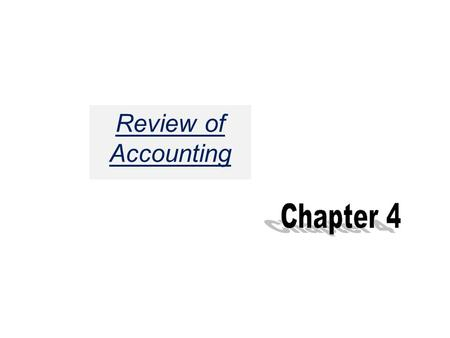 Review of Accounting Chapter 4.