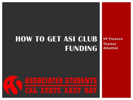VP Finance Thamer Alhathal HOW TO GET ASI CLUB FUNDING.