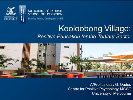 Kooloobong Village: Positive Education for the Tertiary Sector