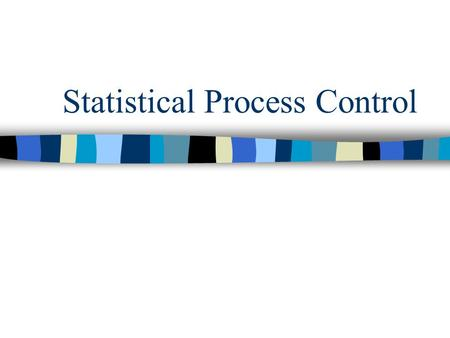 Statistical Process Control. Overview 1.Definition of Statistical Process Control 2.Common causes and assignable causes of variation 3.Control charts.