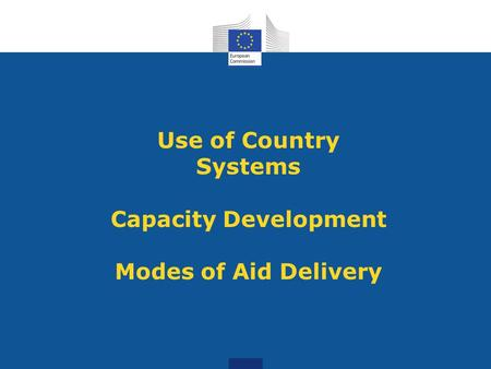 Use of Country Systems Capacity Development Modes of Aid Delivery.