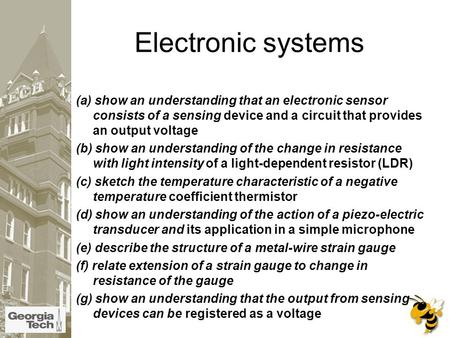 Electronic systems (a) show an understanding that an electronic sensor consists of a sensing device and a circuit that provides an output voltage (b) show.