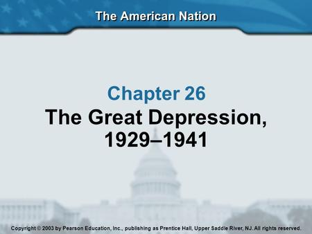 The <strong>Great</strong> Depression, 1929–1941 Chapter 26 The American Nation